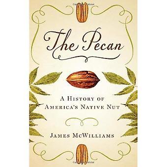 Pecan: En historie om USAs innfødt Nut