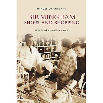 Birmingham Shops and Shopping (Images of England) (Images of England)