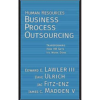 Human Resources Business Process Outsourcing: Transforming How HR Gets Its Work Done (Jossey-Bass Business & Management (Hardcover))