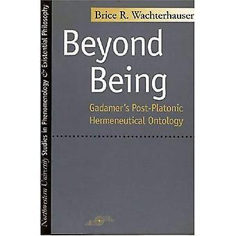 Ud over at være: Gadamers post platonisk hermeneutisk ontologi