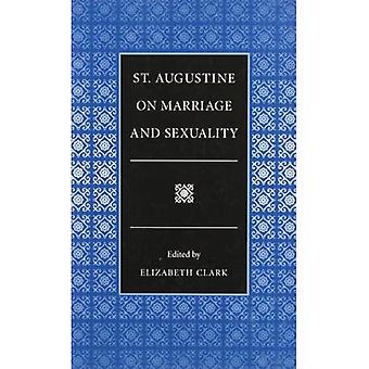 St.Augustine on Marriage and Sexuality (Selections from the Fathers of the Church)
