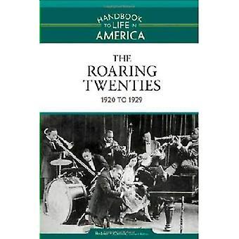 I ruggenti anni Venti: 1920-1929 (manuale alla vita in America)