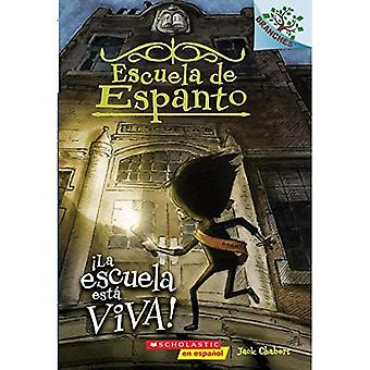 La Escuela Esta Viva!: A grenar bok (Escuela de Espanto nr 1) (kuslig grundskolan)