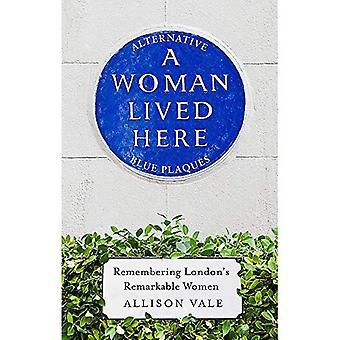 Eine Frau lebte hier: Alternative blaue Plaketten, Erinnerung an Londons bemerkenswerte Frauen