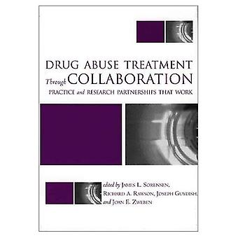 Drug Abuse Treatment Through Collaboration: Practice and Research Partnerships That Work