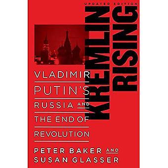 Kreml Rising: Vladimir Putin-Russland und das Ende der Revolution