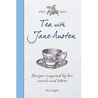 Tea with Jane Austen - Recipes inspired by her novels and letters