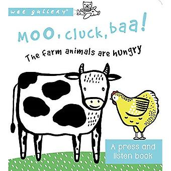 Moo, Cluck, Baa! The Farm Animals are Hungry: A Press and Listen Board Book - Wee Gallery