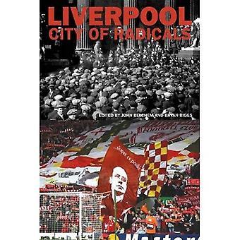 Liverpool: City of Radicals