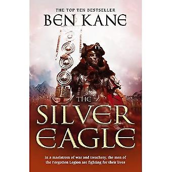 The Silver Eagle: In a maelstrom of war and treachery, the men of the Forgotten Legion are fighting for their lives (Forgotten Legion Chronicles)