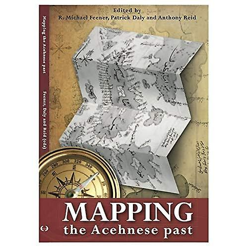 Mapping the Acehnese Past (Verhandelingen)