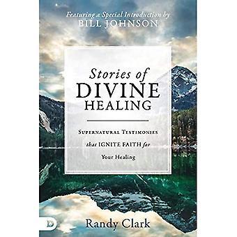 Histoires de la guérison Divine: témoignages surnaturelles qui enflamment la foi pour le miraculeux