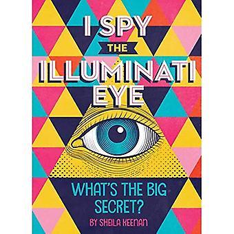 I Spy the Illuminati Eye: What's the Big Secret?