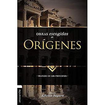 Obras Escogidas de Or genes: Tratado de Los Principios (Coleccion Patristica)