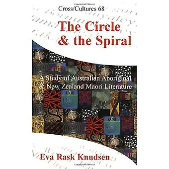 The Circle & the Spiral: A Study of Australian Aboriginal and New Zealand Maori Literature (Cross/Cultures)