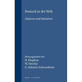 Deutsch in der Welt: Chancen und Initiativen (Deutsch: Studien zum Sprachunterricht und zur interkulturellen Didaktik)