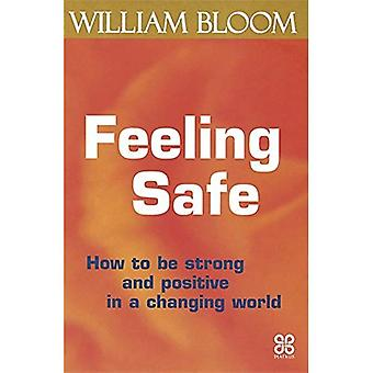 Feeling Safe: How to be Strong and Positive in a Changing World (A core energy management book)