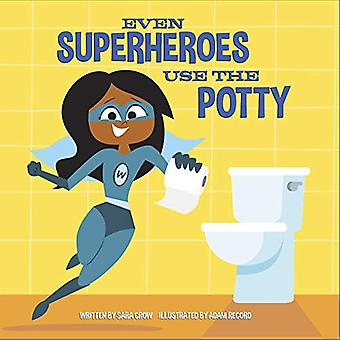 Even Superheroes Use the Potty [Board book]