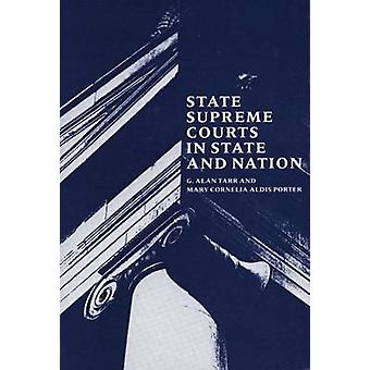 State Supreme Courts in State and Nation by Tarr & Alan