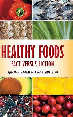Healthy Foods Fact versus Fiction by orstein & Myrna
