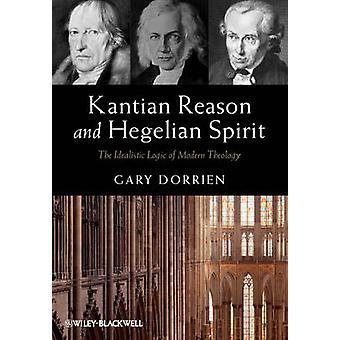 カントとヘーゲル精神 Dorrien & ゲイリーによって近代神学の理想主義的なロジック