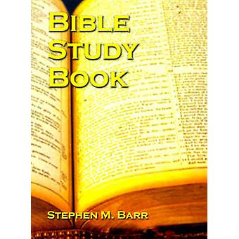 Bible Study Book by Barr & Stephen M.