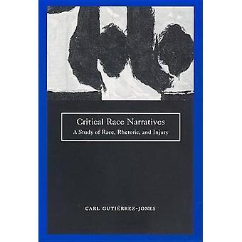 Kritiske Race fortællinger A undersøgelsen løb retorik og skade af GutierrezJones & Carl