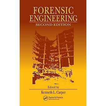De tweede editie van de forensische Engineering door Carper & Kenneth L.