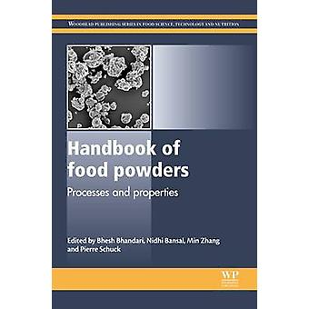 Handbook of Food Powders Processes and Properties by Bhandari & Bhesh