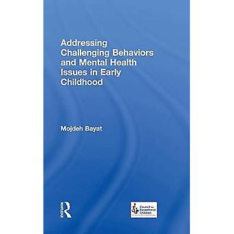 Addressing Challenging Behaviors and Mental Health Issues in Early Childhood by Bayat & Mojdeh