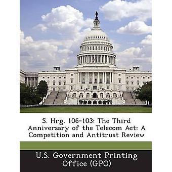 كفاية له س. 106103 الذكرى الثالثة للاتصالات يعمل المنافسة ومكافحة الاحتكار الاستعراض من جانب حكومة الولايات المتحدة الطباعة Office كائن نهج المجموعة