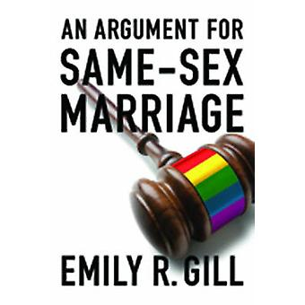 An Argument for SameSex Marriage Religious Freedom Sexual Freedom and Public Expressions of Civic Equality by Gill & Emily R