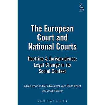 The European Courts and National Courts Doctrine and Jurisprudence by Slaughter & G.