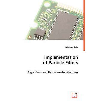 Implementation of Particle Filters by Bolic & Miodrag