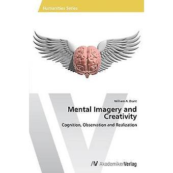 Imagerie mentale et la créativité par William Brant un.