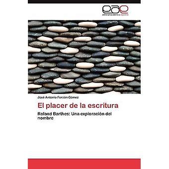 El Placer de la escritura by Forz N. G. mez & jos Antonio