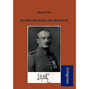 Der Kanzler Klaus Von Bismarck by Flex & Walter