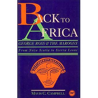 Back to Africa: George Ross and the Maroons - From Nova Scotia to Sierra Leone