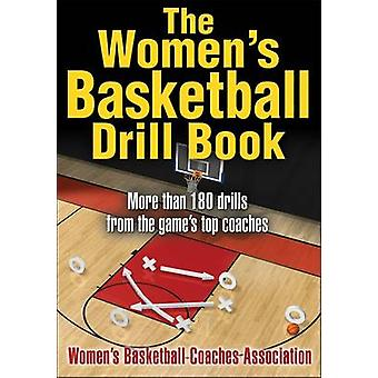 The Women's Basketball Drill Book by Women's Basketball Coaches Assoc