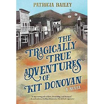 The Tragically True Adventures of Kit Donovan by The Tragically True