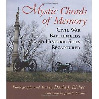 Mystic Chords of Memory - Civil War Battlefields and Historic Sites Re