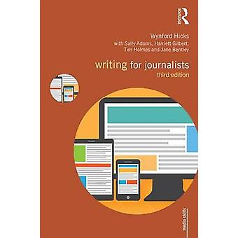 Writing for Journalists (3rd Revised edition) by Wynford Hicks - Sall