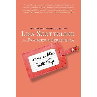 Have a Nice Guilt Trip by Lisa Scottoline - Francesca Serritella - 97