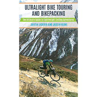 Ultralight Bike Touring and Bikepacking - The Ultimate Guide to Lightw