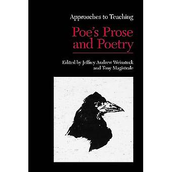 Approaches to Teaching Poe's Prose and Poetry by Jeffrey Andrew Weins