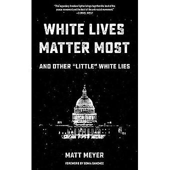 White Lives Matter Most - And Other 'little' White Lies by White Lives