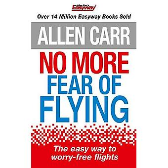 No More Fear of Flying by Allen Carr - 9781784042790 Book
