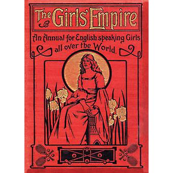 The Girls' Empire - An Annual for English-speaking Girls All Over the