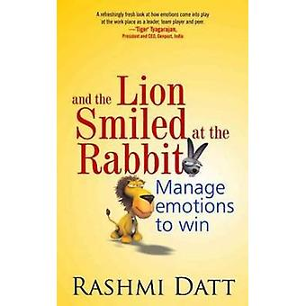 And the Lion Smiled at the Rabbit by Rashmi Datt - 9788183282543 Book