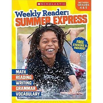 Weekly Reader - Summer Express (Between Grades 4 & 5) by Scholastic Te